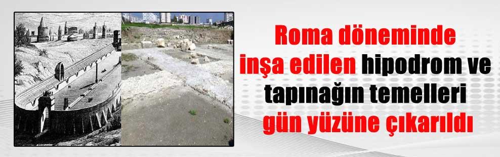 Roma döneminde inşa edilen hipodrom ve tapınağın temelleri gün yüzüne çıkarıldı