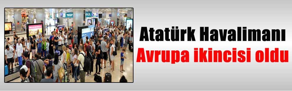 Atatürk Havalimanı Avrupa ikincisi oldu