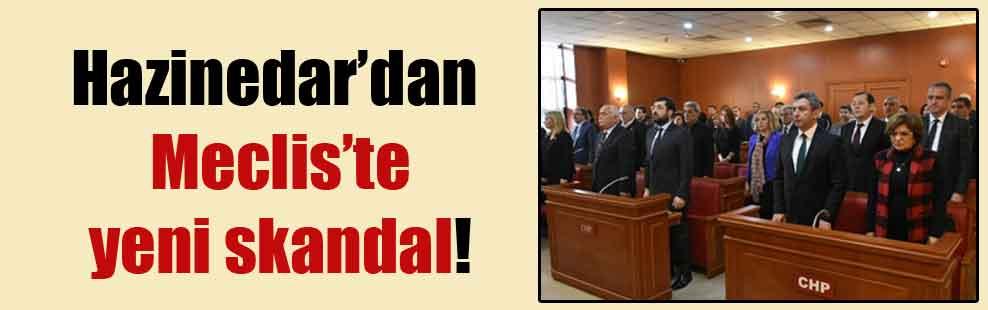 Hazinedar'dan Meclis'te yeni skandal!