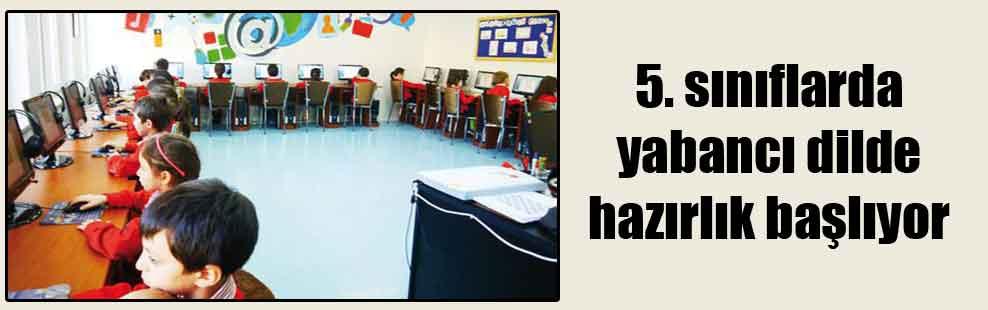 5. sınıflarda yabancı dilde hazırlık başlıyor