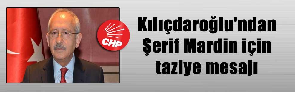 Kılıçdaroğlu'ndan Şerif Mardin için taziye mesajı