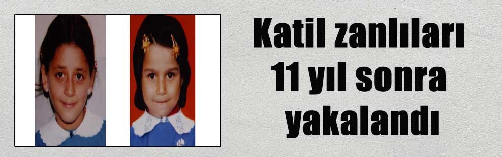 Katil zanlıları 11 yıl sonra yakalandı