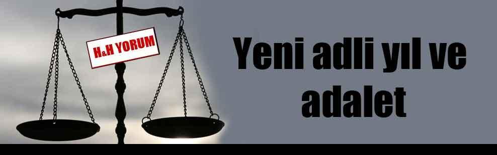 Yeni adli yıl ve adalet