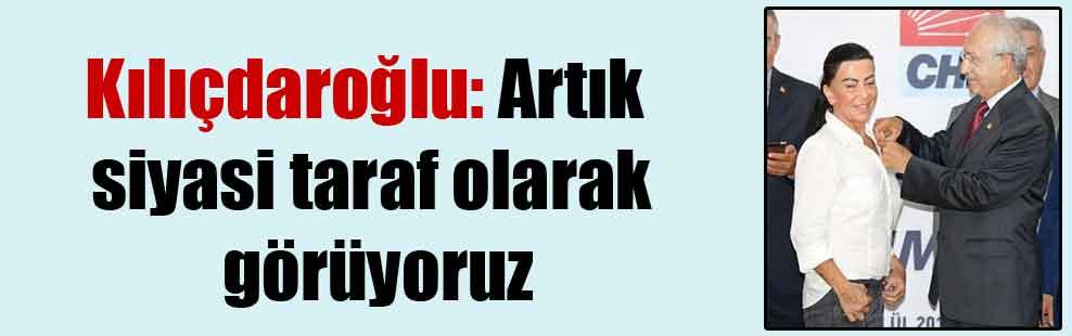 Kılıçdaroğlu: Artık siyasi taraf olarak görüyoruz