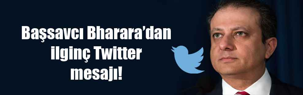 Başsavcı Bharara'dan ilginç Twitter mesajı!