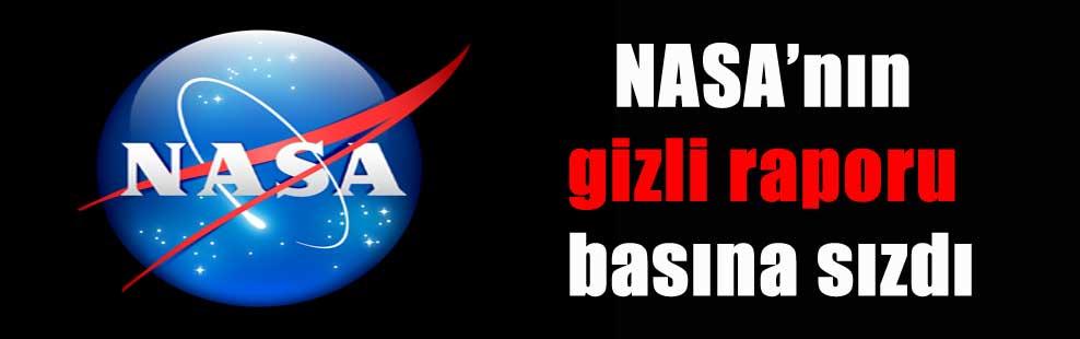NASA'nın gizli raporu basına sızdı