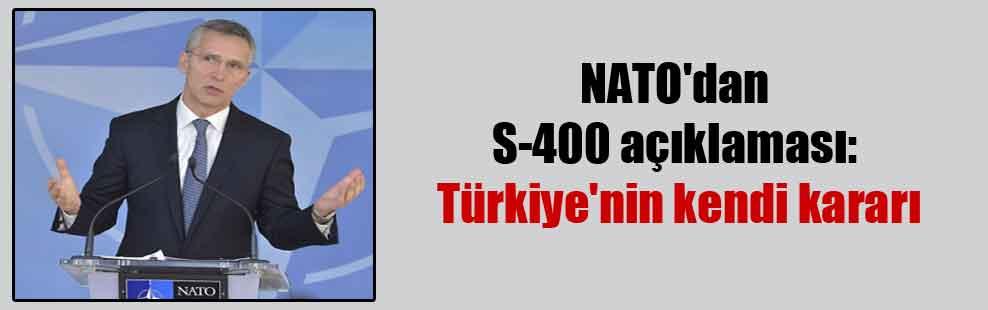 NATO'dan S-400 açıklaması: Türkiye'nin kendi kararı