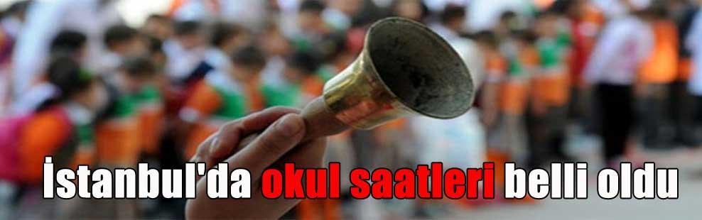 İstanbul'da okul saatleri belli oldu
