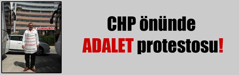 CHP önünde ADALET protestosu!