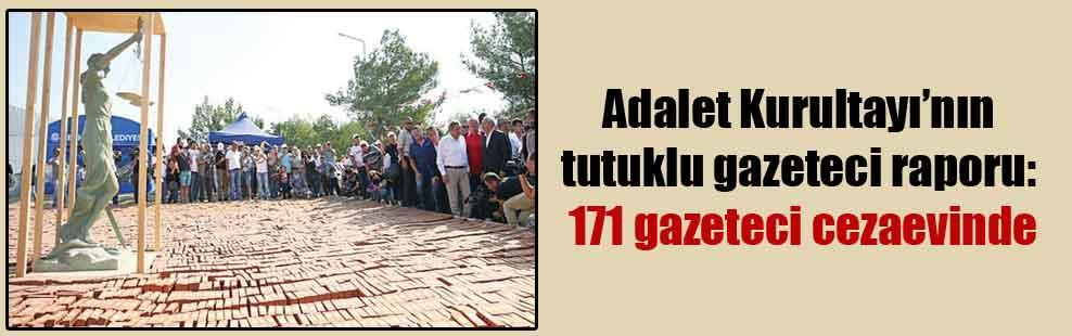 Adalet Kurultayı'nın tutuklu gazeteci raporu: 171 gazeteci cezaevinde