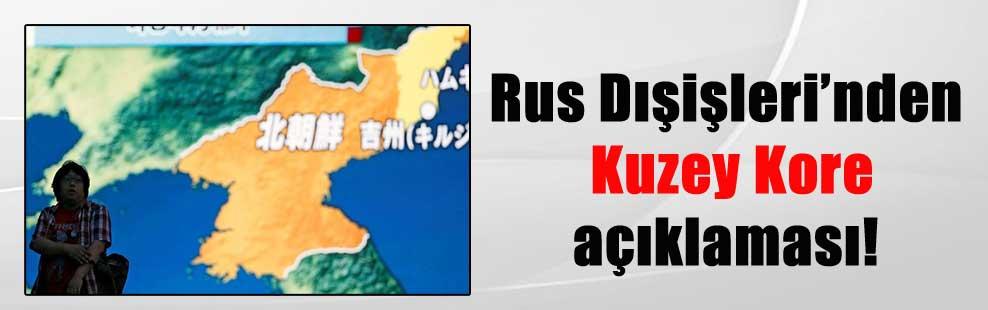 Rus Dışişleri'nden Kuzey Kore açıklaması!