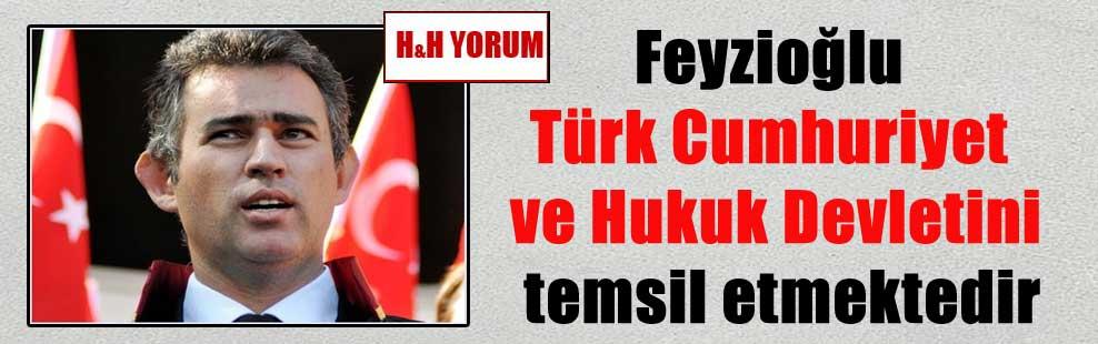 Feyzioğlu Türk Cumhuriyet ve Hukuk Devletini temsil etmektedir