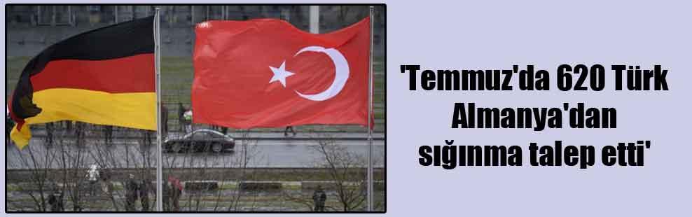 'Temmuz'da 620 Türk Almanya'dan sığınma talep etti'