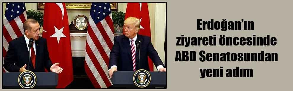 Erdoğan'ın ziyareti öncesinde ABD Senatosundan yeni adım
