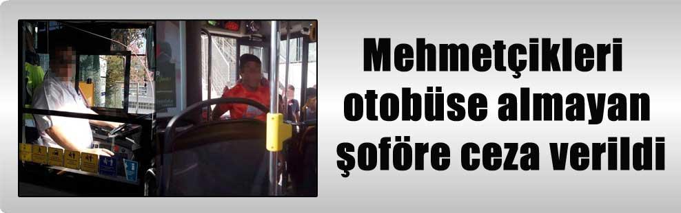 Mehmetçikleri otobüse almayan şoföre ceza verildi
