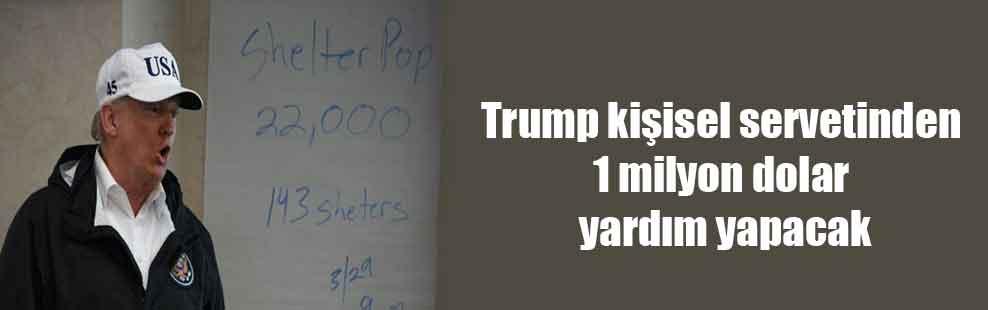 Trump kişisel servetinden 1 milyon dolar yardım yapacak