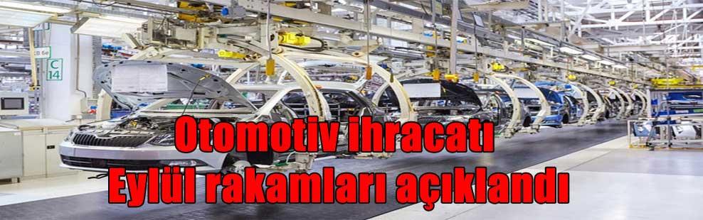 Otomotiv ihracatı Eylül rakamları açıklandı