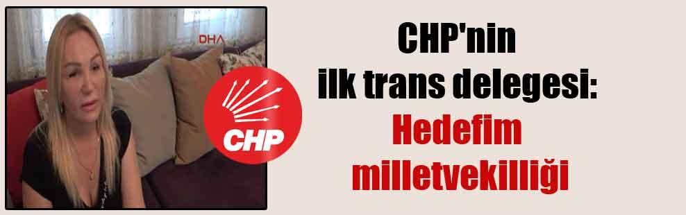 CHP'nin ilk trans delegesi: Hedefim milletvekilliği
