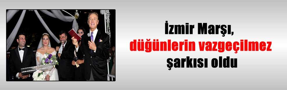 İzmir Marşı, düğünlerin vazgeçilmez şarkısı oldu