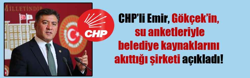CHP'li Emir, Gökçek'in, su anketleriyle belediye kaynaklarını akıttığı şirketi açıkladı!