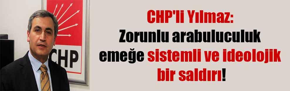 CHP'li Yılmaz: Zorunlu arabuluculuk emeğe sistemli ve ideolojik bir saldırı!