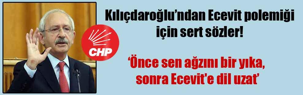 Kılıçdaroğlu'ndan Ecevit polemiği için sert sözler!