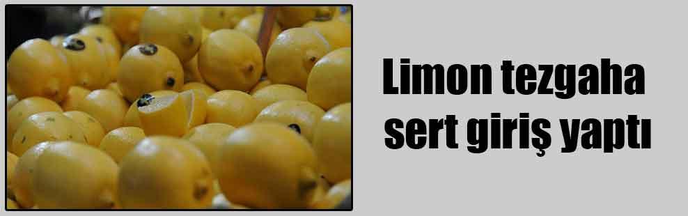 Limon tezgaha sert giriş yaptı