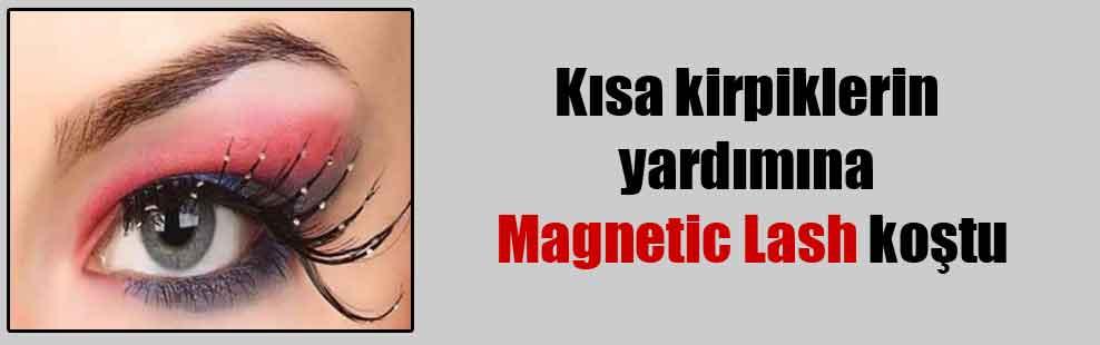 Kısa kirpiklerin yardımına Magnetic Lash koştu