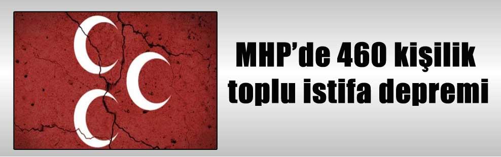 MHP'de 460 kişilik toplu istifa depremi