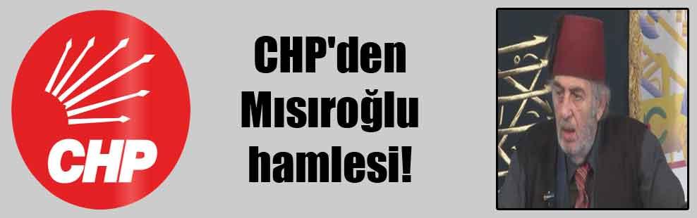 CHP'den Mısıroğlu hamlesi!