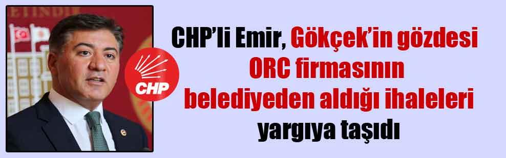 CHP'li Emir, Gökçek'in gözdesi ORC firmasının belediyeden aldığı ihaleleri yargıya taşıdı