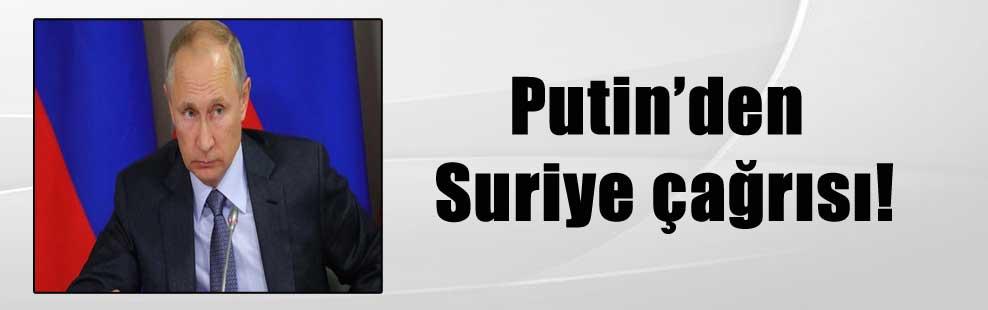 Putin'den Suriye çağrısı!