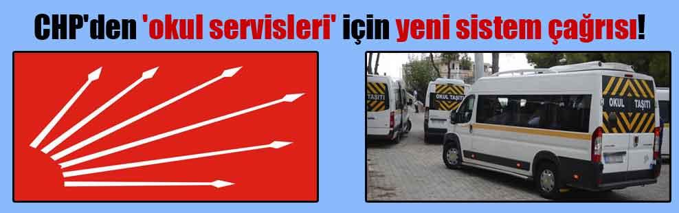 CHP'den 'okul servisleri' için yeni sistem çağrısı!