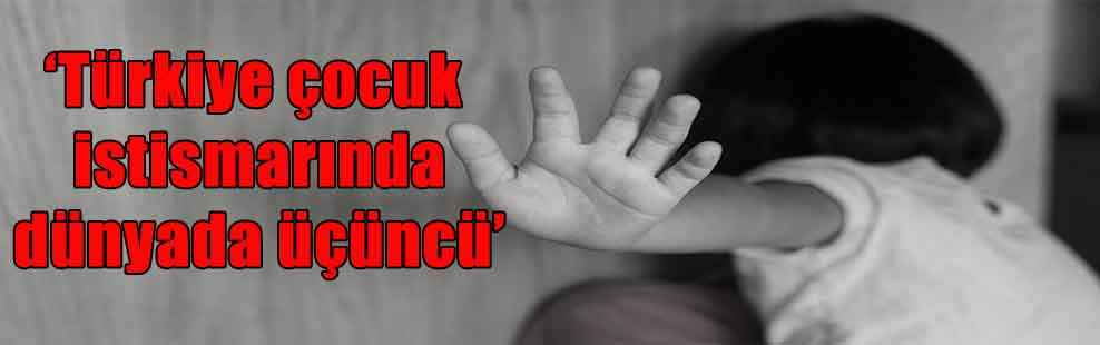 'Türkiye çocuk istismarında dünyada üçüncü'