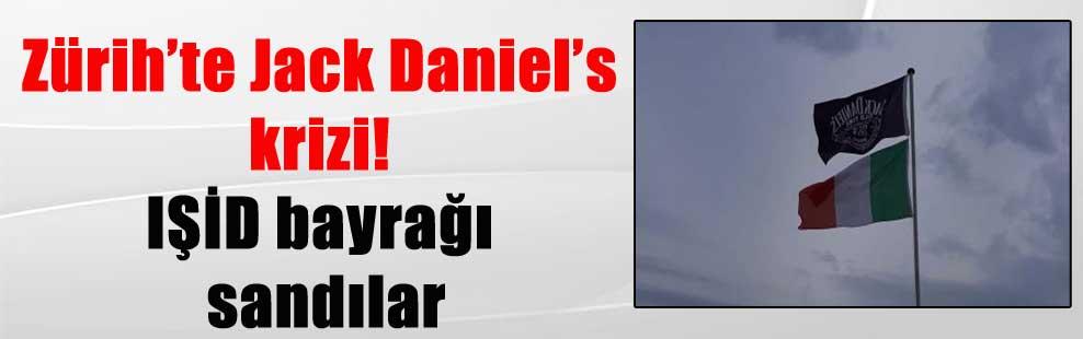 Zürih'te Jack Daniel's krizi! IŞİD bayrağı sandılar