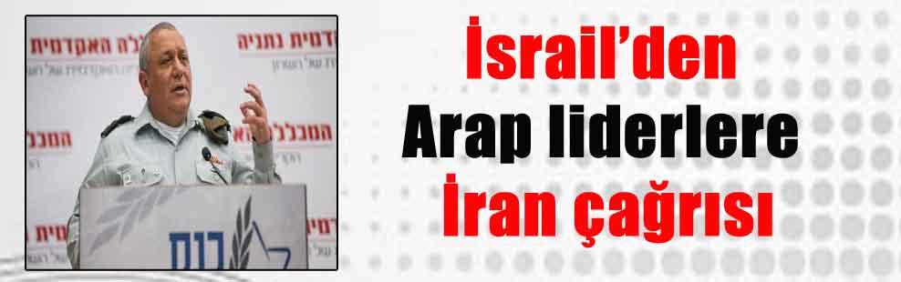 İsrail'den Arap liderlere İran çağrısı