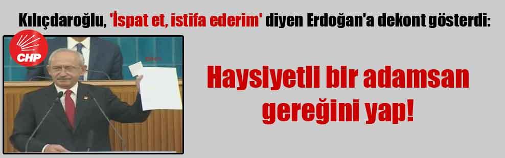 Kılıçdaroğlu, 'İspat et, istifa ederim' diyen Erdoğan'a dekont gösterdi: Haysiyetli bir adamsan gereğini yap!