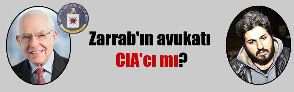 Zarrab'ın avukatı CIA'cı mı?