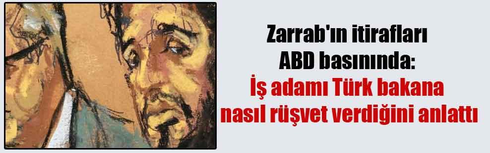 Zarrab'ın itirafları ABD basınında: İş adamı Türk bakana nasıl rüşvet verdiğini anlattı