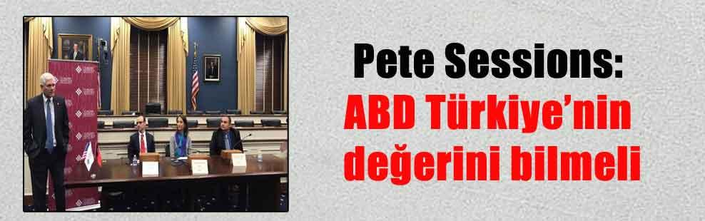 Pete Sessions: ABD Türkiye'nin değerini bilmeli