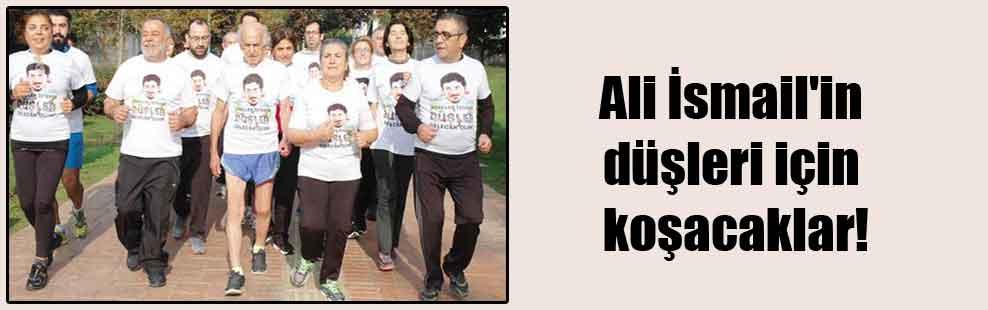 Ali İsmail'in düşleri için koşacaklar!