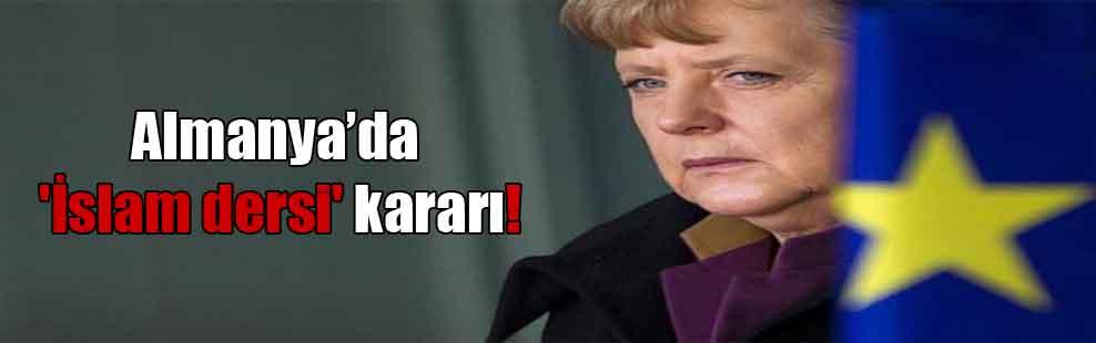 Almanya'da 'İslam dersi' kararı!