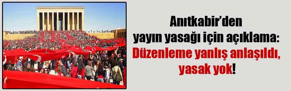 Anıtkabir'den yayın yasağı için açıklama: Düzenleme yanlış anlaşıldı, yasak yok!