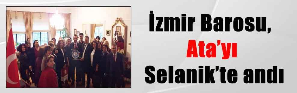 İzmir Barosu, Ata'yı Selanik'te andı