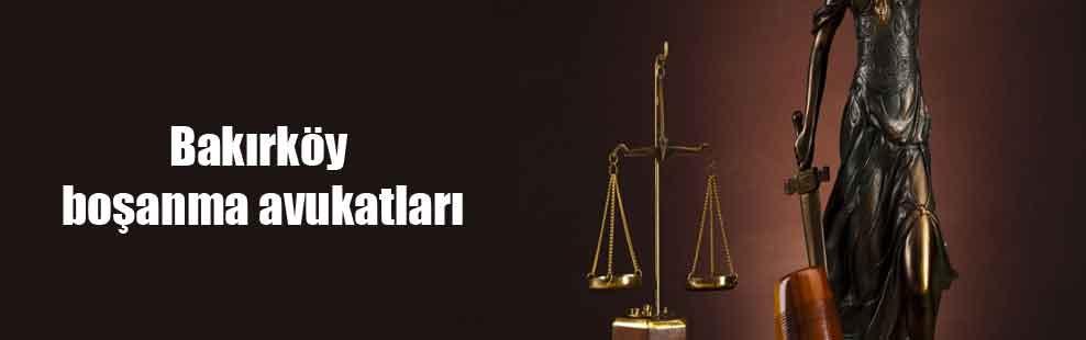 Bakırköy boşanma avukatları