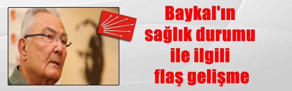 Baykal'ın sağlık durumu ile ilgili flaş gelişme