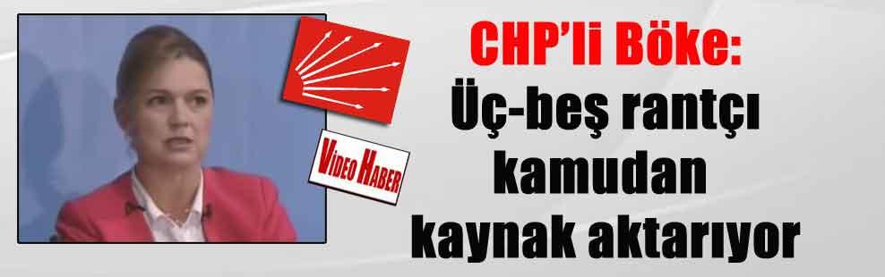 CHP'li Böke: Üç-beş rantçı kamudan kaynak aktarıyor