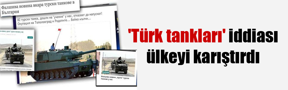 'Türk tankları' iddiası ülkeyi karıştırdı