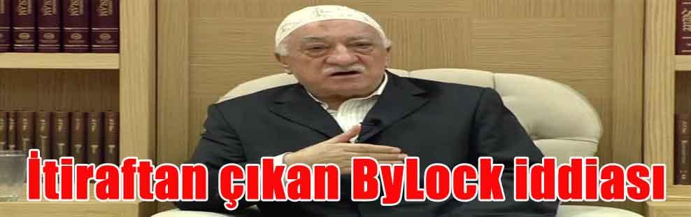 İtiraftan çıkan ByLock iddiası
