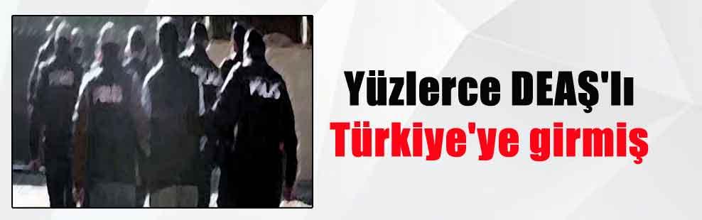 Yüzlerce DEAŞ'lı Türkiye'ye girmiş